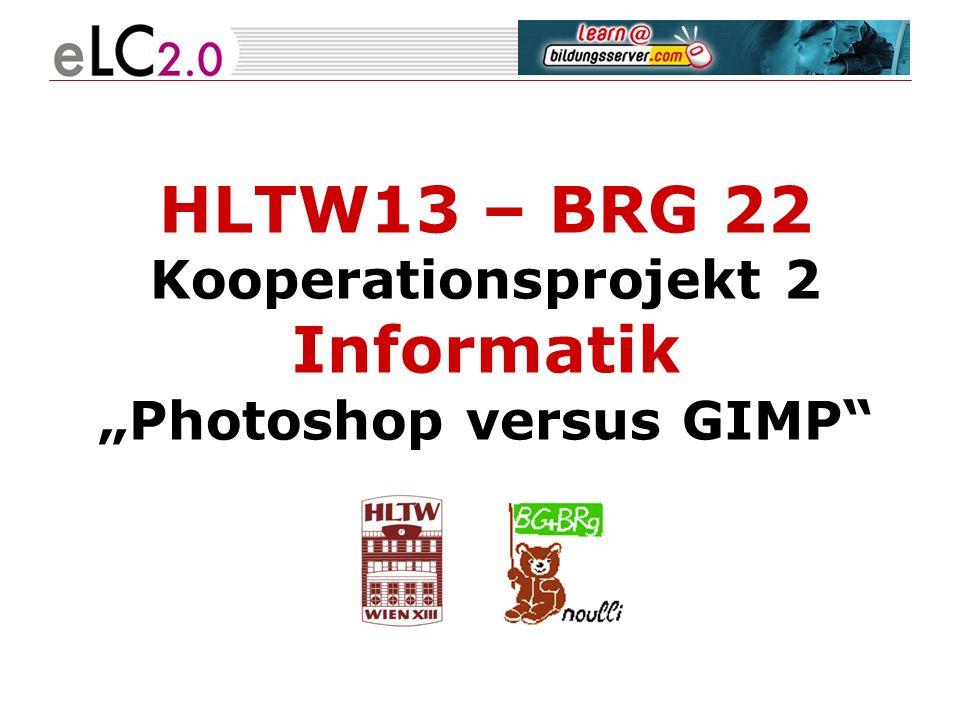 """HLTW13 – BRG 22 Kooperationsprojekt 2 Informatik """"Photoshop versus GIMP"""