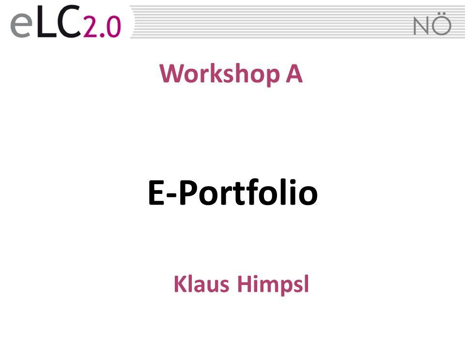 Workshop A E-Portfolio Klaus Himpsl