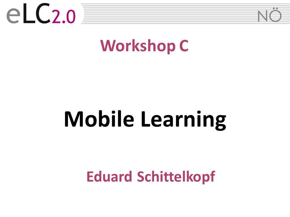 Workshop C Mobile Learning Eduard Schittelkopf
