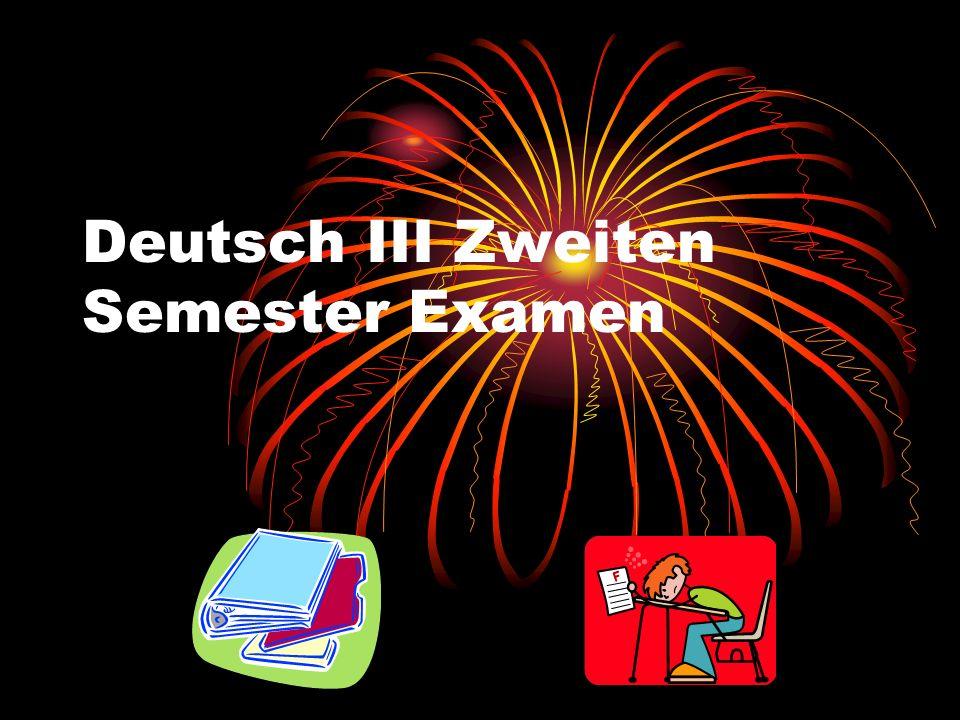 Deutsch III Zweiten Semester Examen