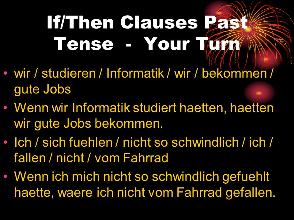 If/Then Clauses Past Tense - Your Turn