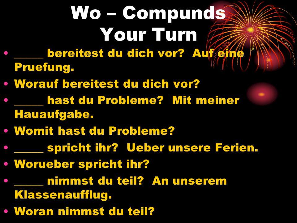 Wo – Compunds Your Turn _____ bereitest du dich vor Auf eine Pruefung. Worauf bereitest du dich vor