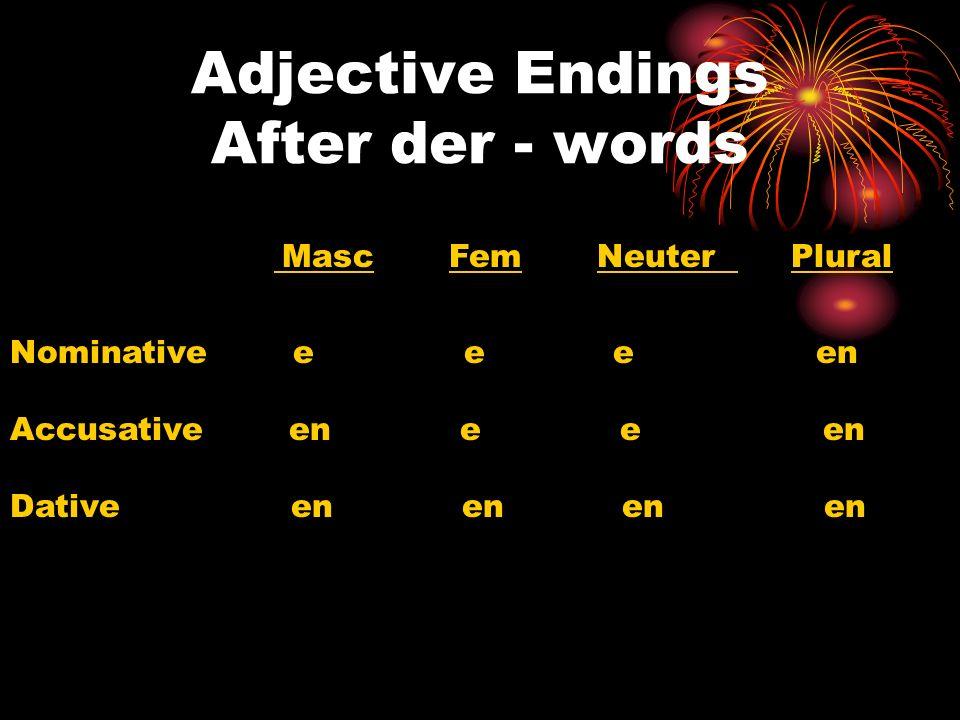 Adjective Endings After der - words