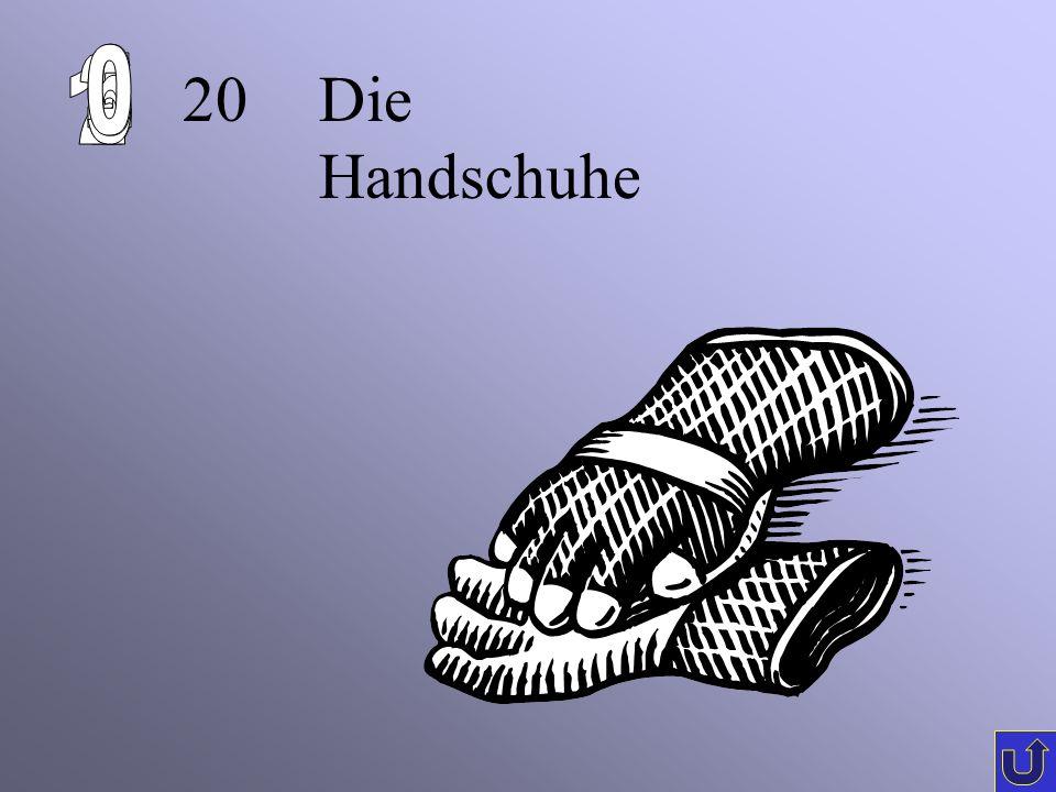 6 1 2 5 4 3 20 Die Handschuhe