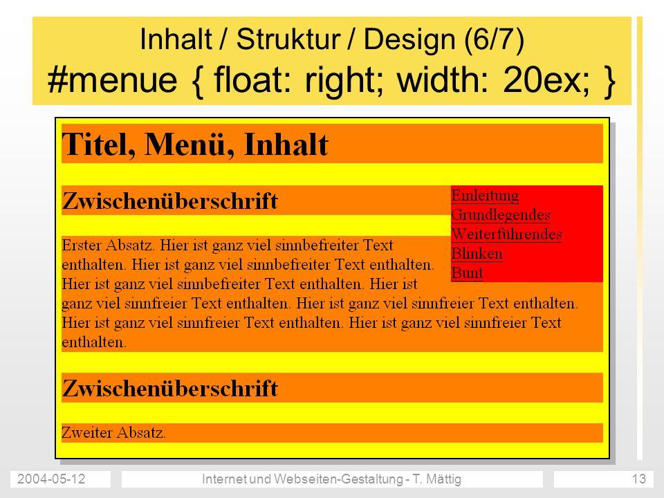 Inhalt / Struktur / Design (6/7) #menue { float: right; width: 20ex; }