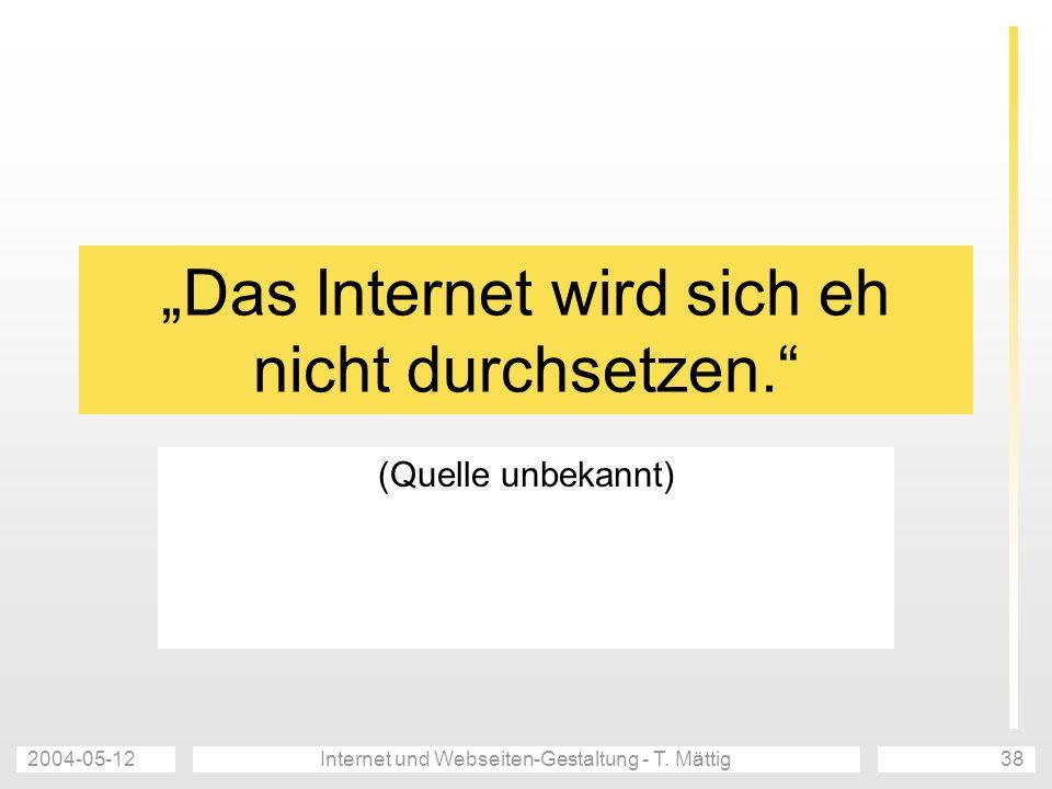 """""""Das Internet wird sich eh nicht durchsetzen."""