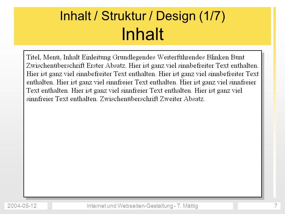 Inhalt / Struktur / Design (1/7) Inhalt