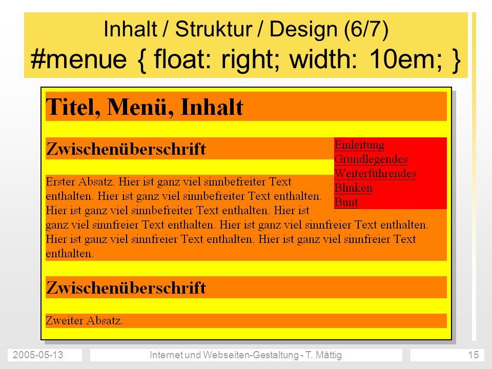 Inhalt / Struktur / Design (6/7) #menue { float: right; width: 10em; }
