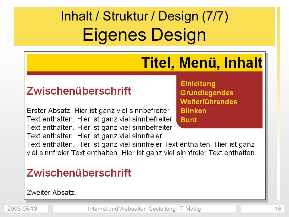 Inhalt / Struktur / Design (7/7) Eigenes Design