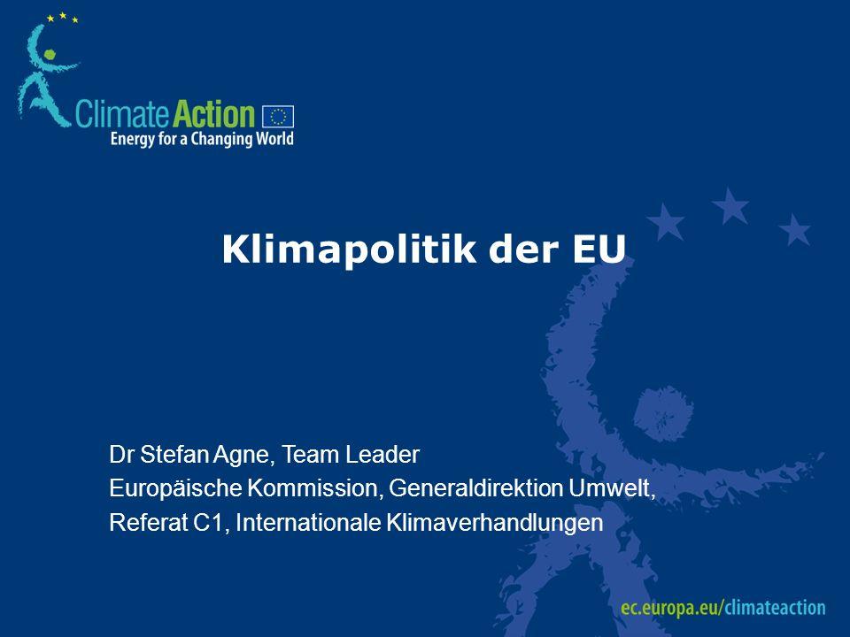 Klimapolitik der EU Dr Stefan Agne, Team Leader