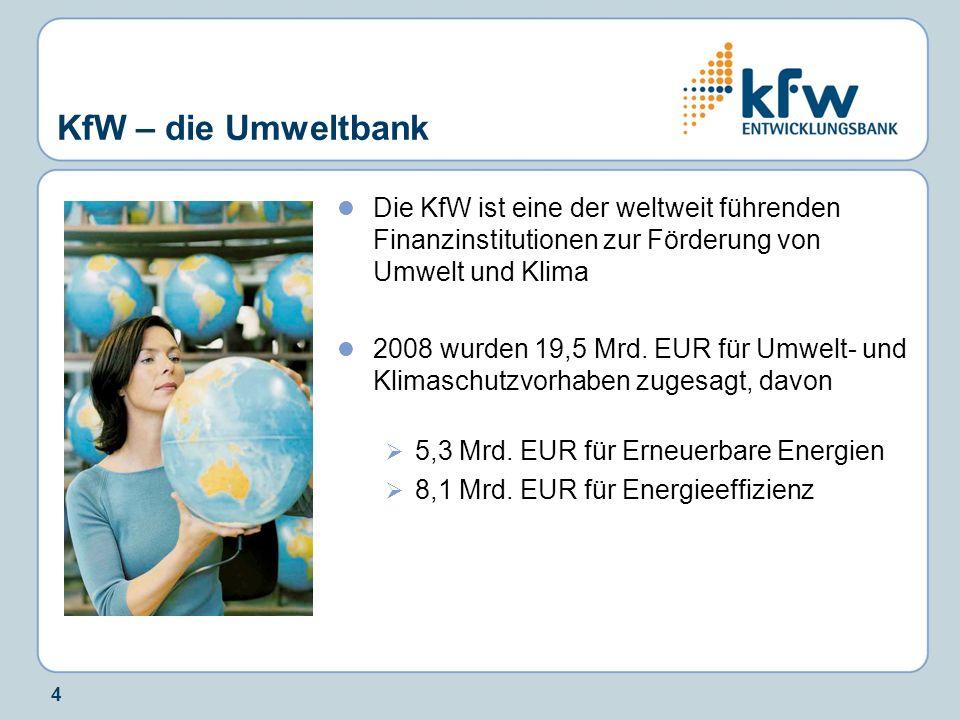 KfW – die Umweltbank Die KfW ist eine der weltweit führenden Finanzinstitutionen zur Förderung von Umwelt und Klima.