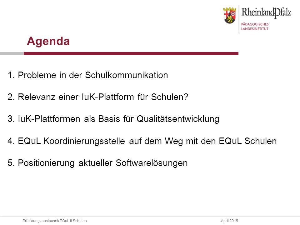 Agenda 1. Probleme in der Schulkommunikation