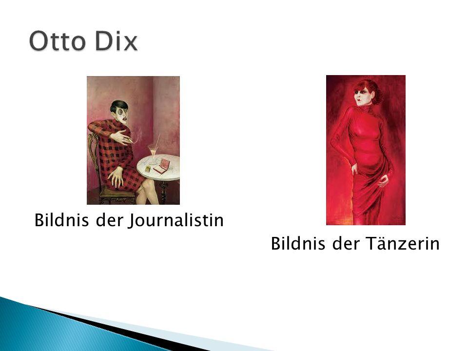 Otto Dix Bildnis der Journalistin Bildnis der Tänzerin