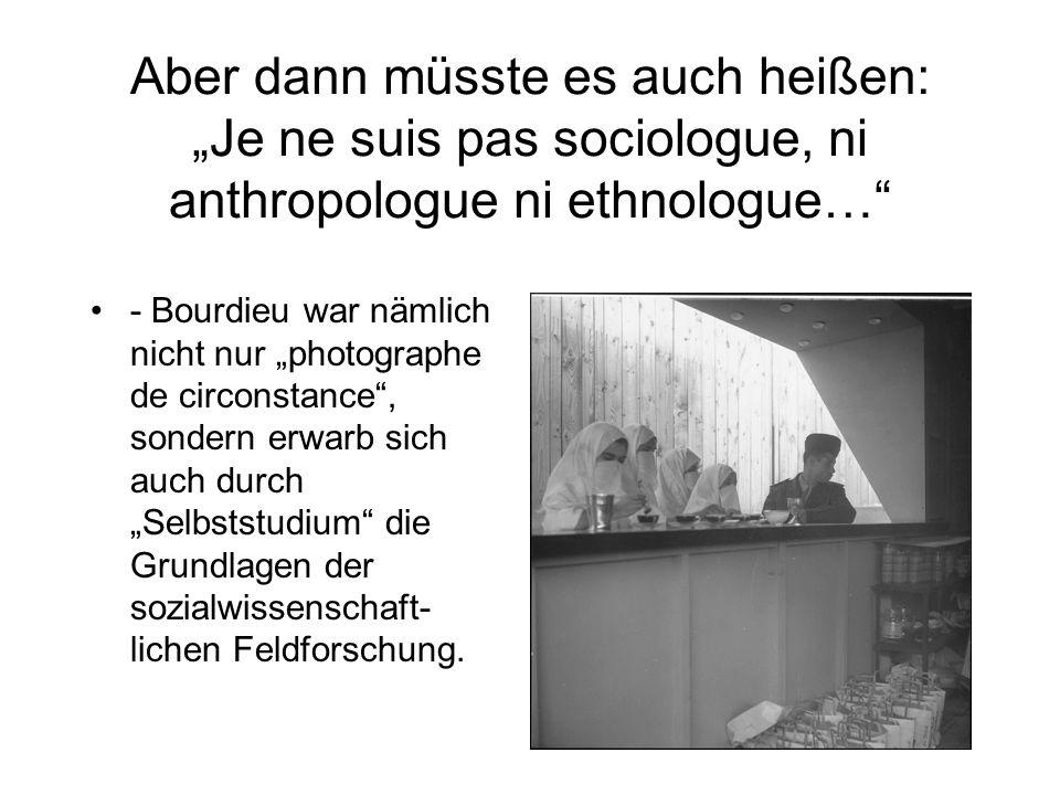 "Aber dann müsste es auch heißen: ""Je ne suis pas sociologue, ni anthropologue ni ethnologue…"