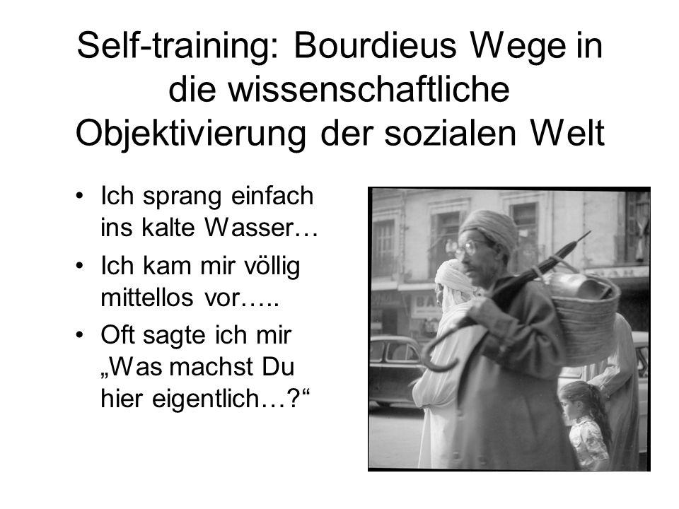 Self-training: Bourdieus Wege in die wissenschaftliche Objektivierung der sozialen Welt