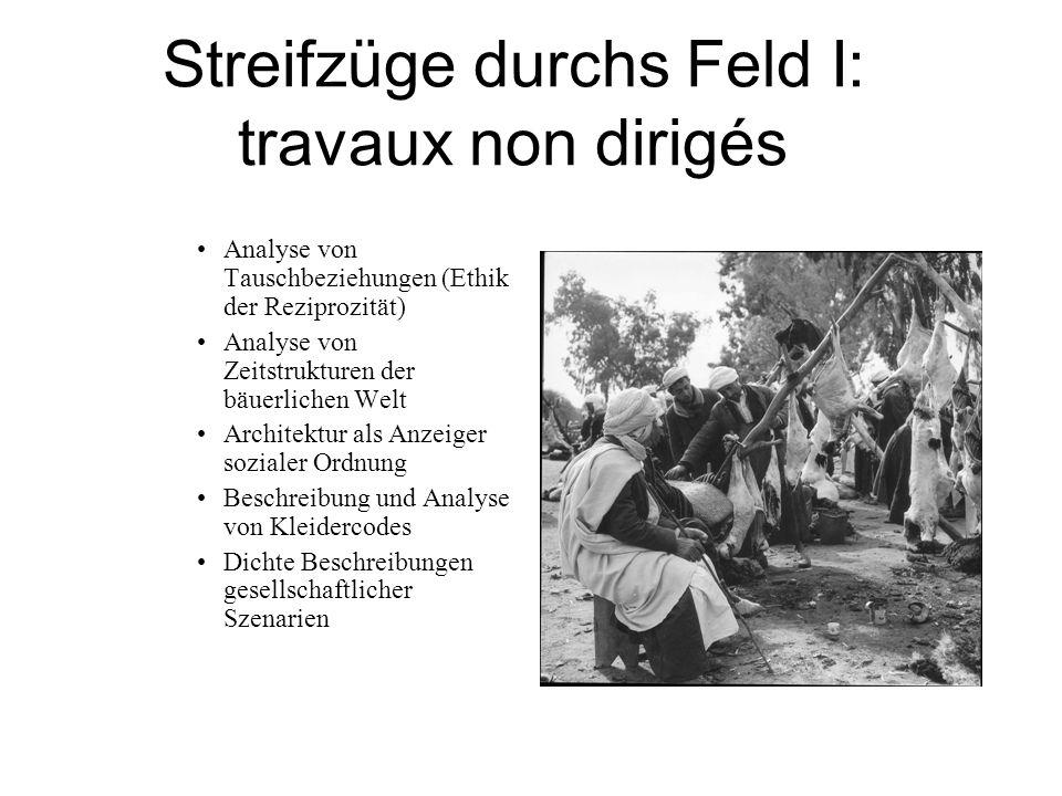 Streifzüge durchs Feld I: travaux non dirigés