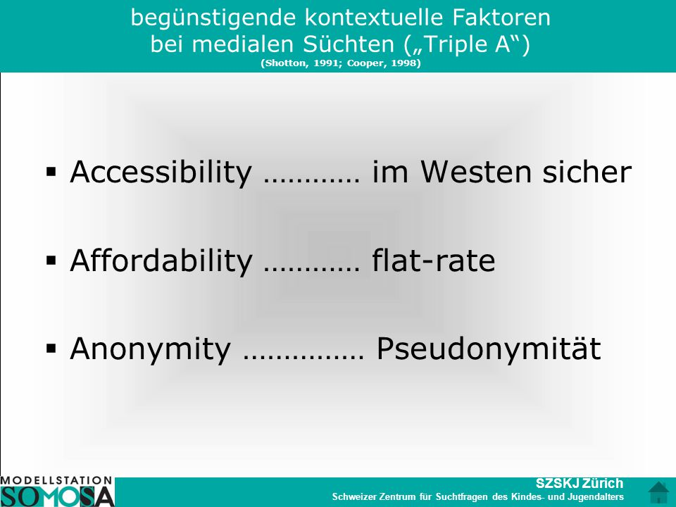 Accessibility ………… im Westen sicher Affordability ………… flat-rate