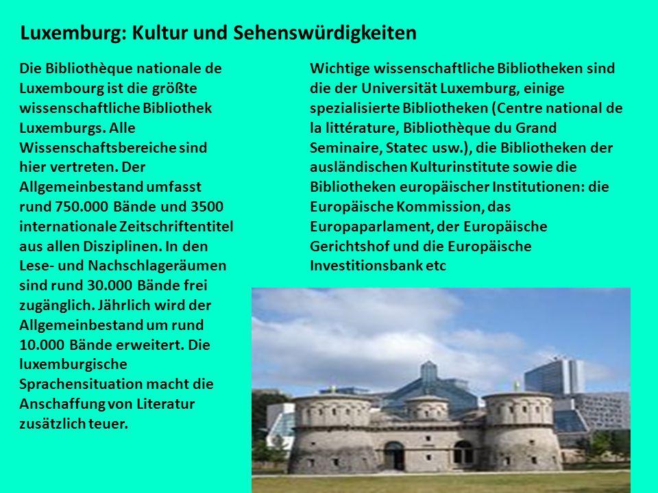 Luxemburg: Kultur und Sehenswürdigkeiten