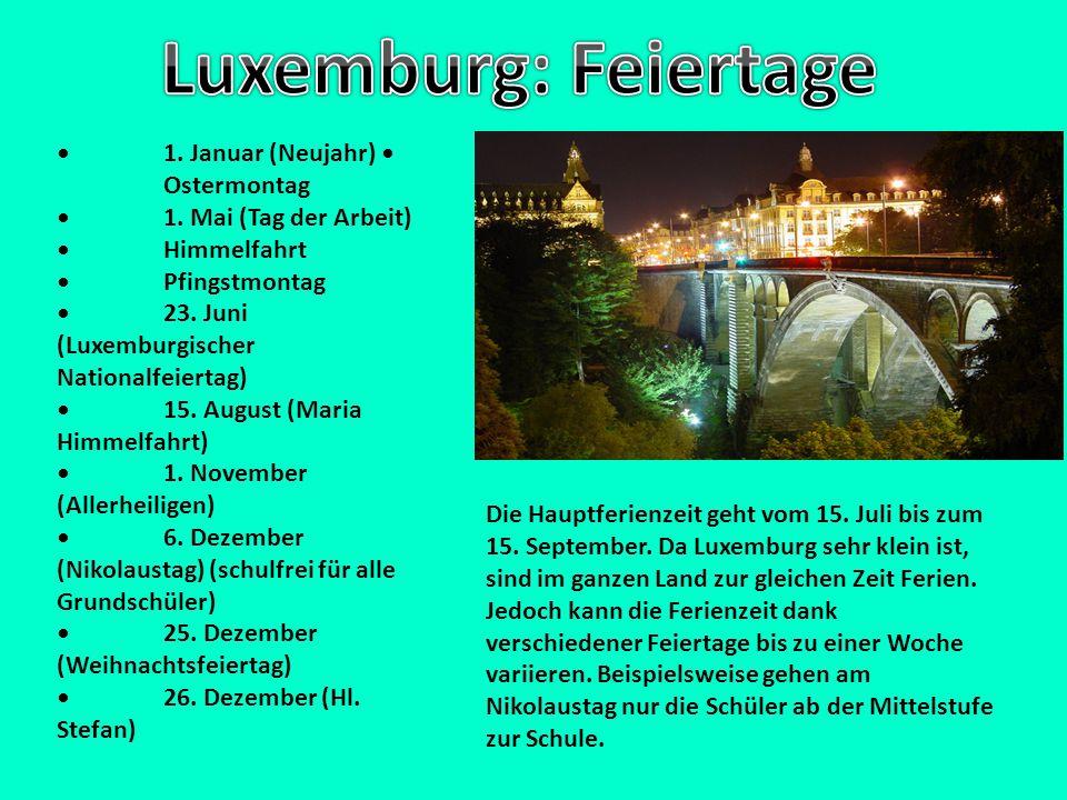 Luxemburg: Feiertage • 1. Januar (Neujahr) • Ostermontag