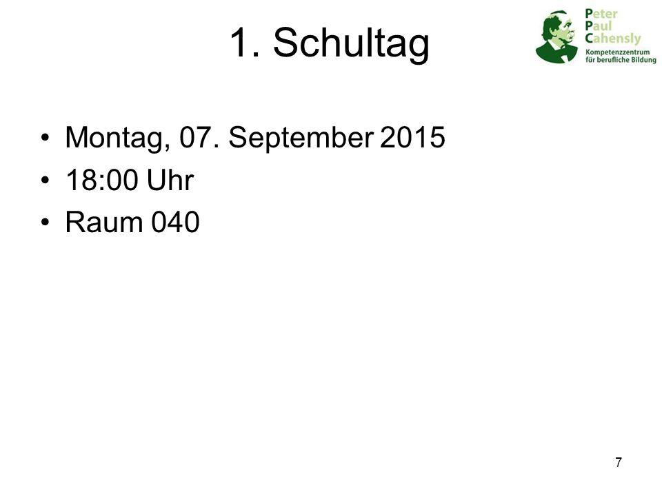 1. Schultag Montag, 07. September 2015 18:00 Uhr Raum 040
