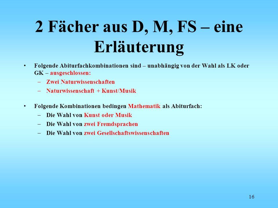2 Fächer aus D, M, FS – eine Erläuterung