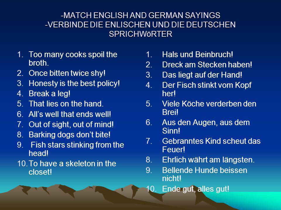 -MATCH ENGLISH AND GERMAN SAYINGS -VERBINDE DIE ENLISCHEN UND DIE DEUTSCHEN SPRICHWöRTER