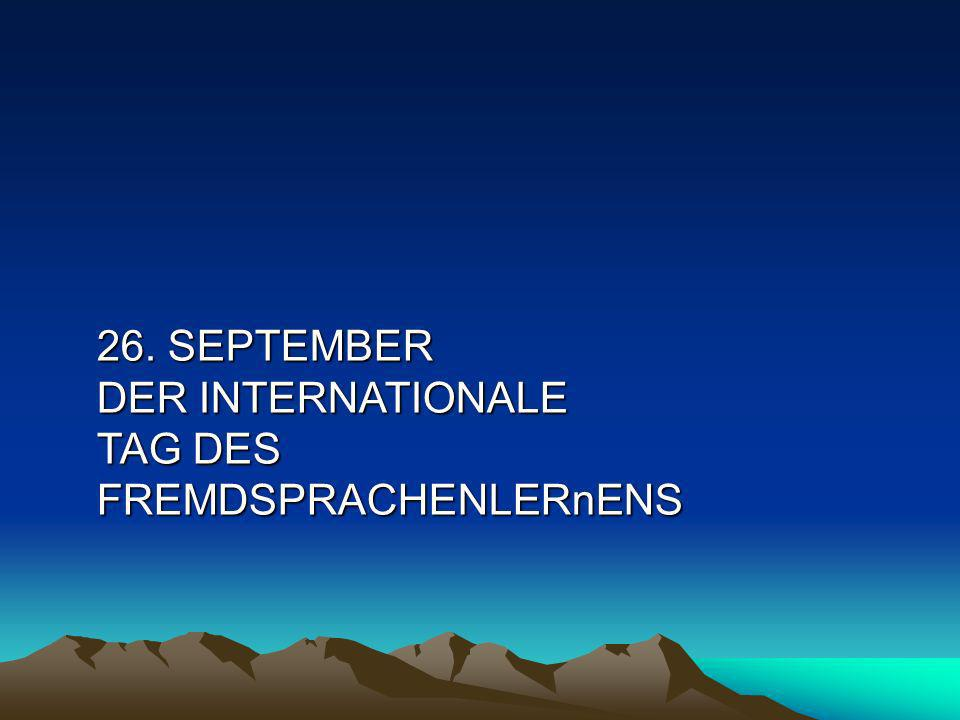 26. SEPTEMBER DER INTERNATIONALE TAG DES FREMDSPRACHENLERnENS