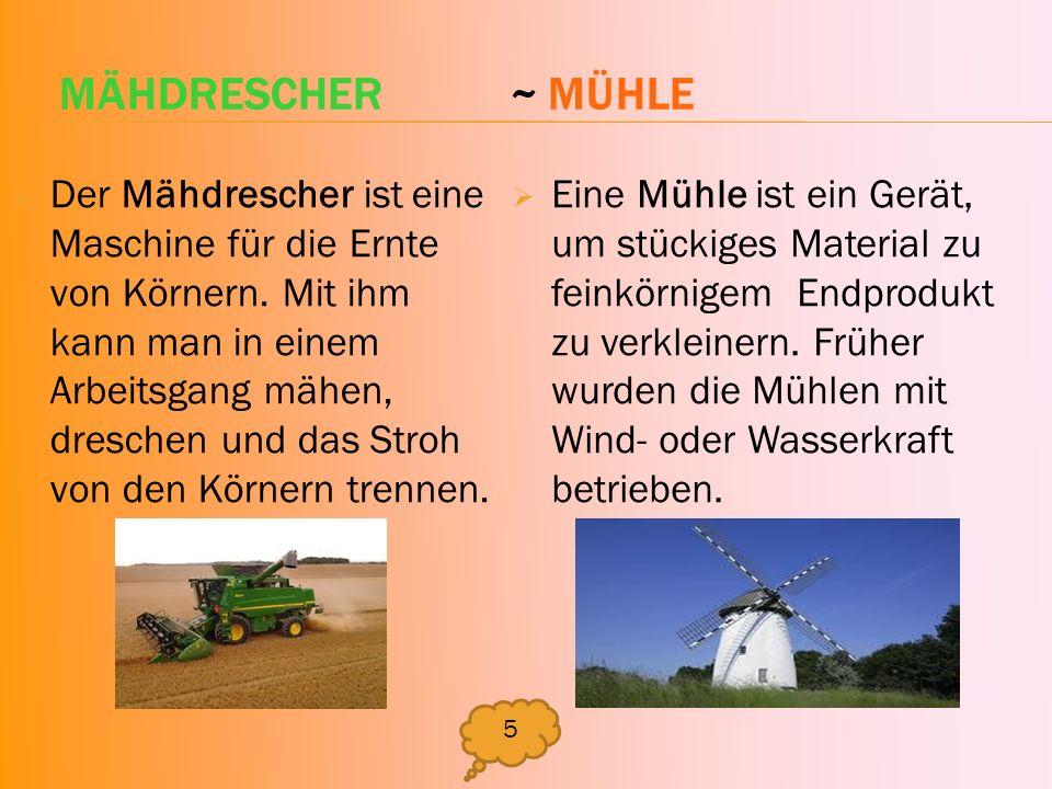 MÄHDRESCHER ~ MÜHLE