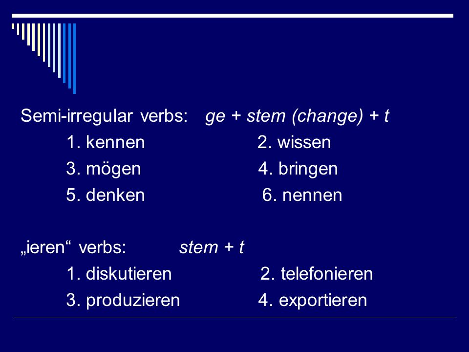 Semi-irregular verbs: ge + stem (change) + t