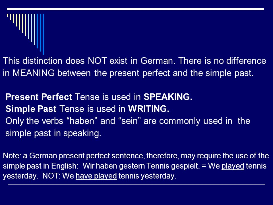 This distinction does NOT exist in German. There is no difference