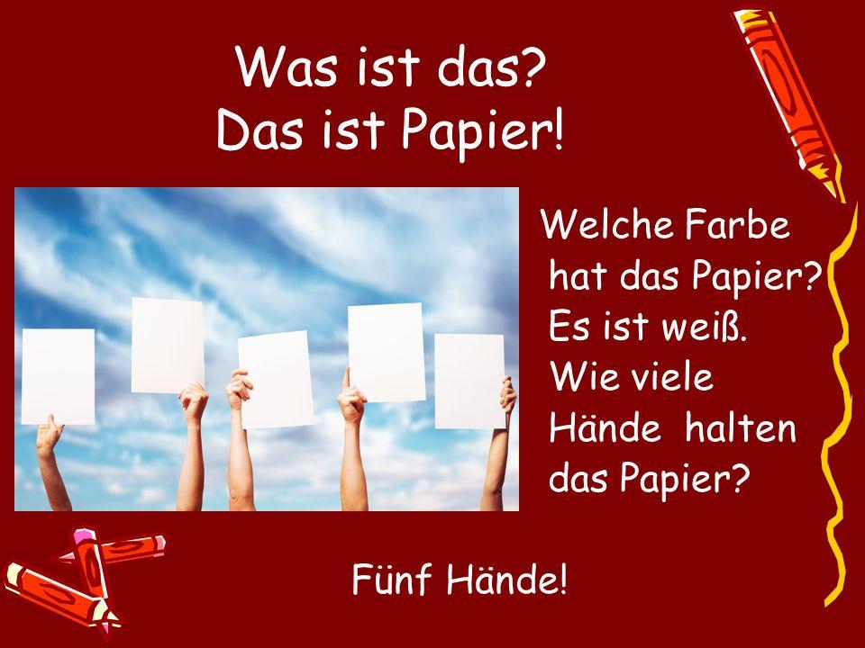 Was ist das Das ist Papier!
