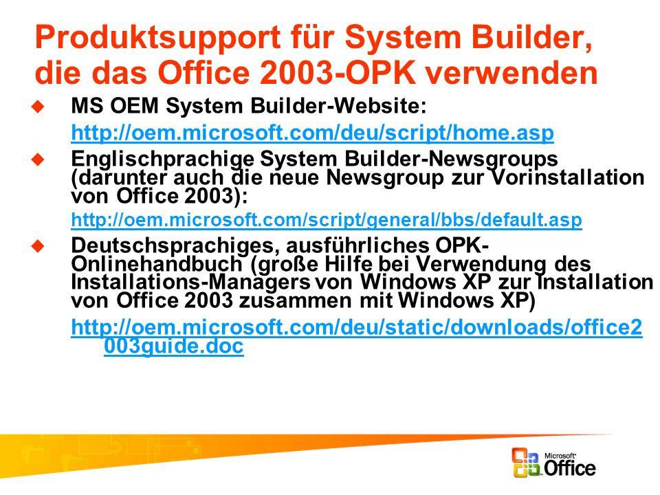 Produktsupport für System Builder, die das Office 2003-OPK verwenden