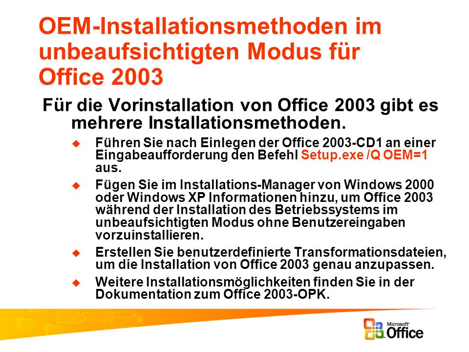 OEM-Installationsmethoden im unbeaufsichtigten Modus für Office 2003
