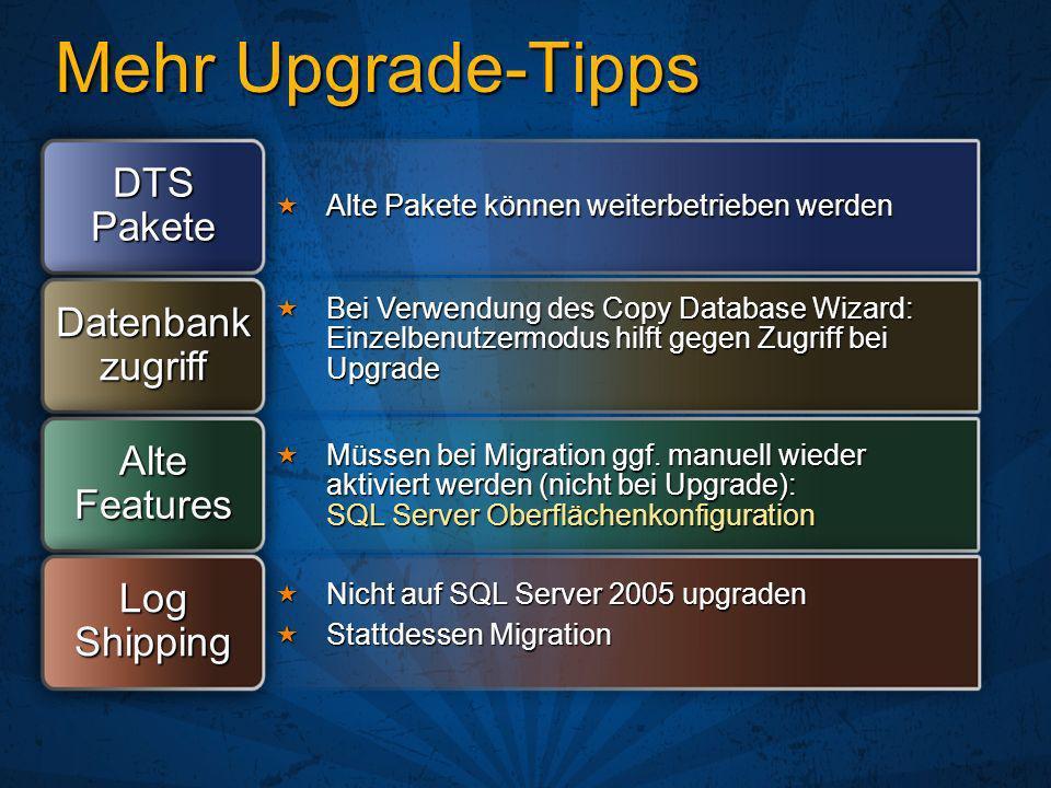 Mehr Upgrade-Tipps DTS Pakete Datenbankzugriff Alte Features