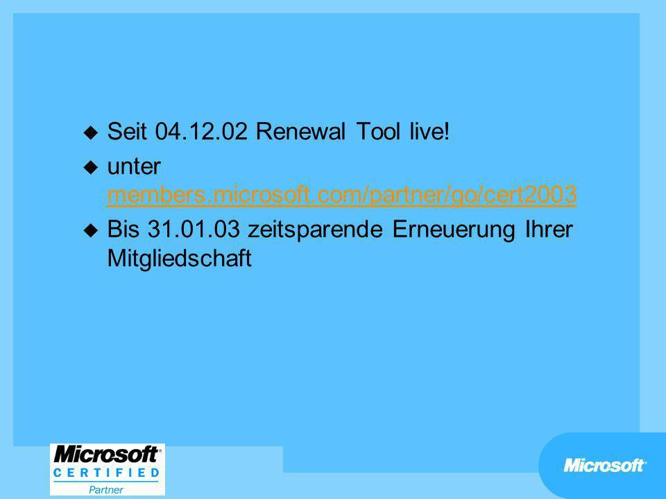 Seit 04.12.02 Renewal Tool live. unter members.microsoft.com/partner/go/cert2003.