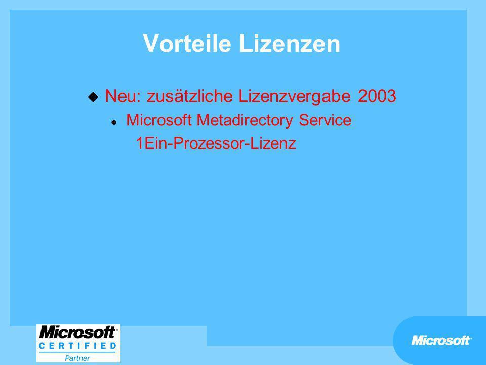 Vorteile Lizenzen Neu: zusätzliche Lizenzvergabe 2003