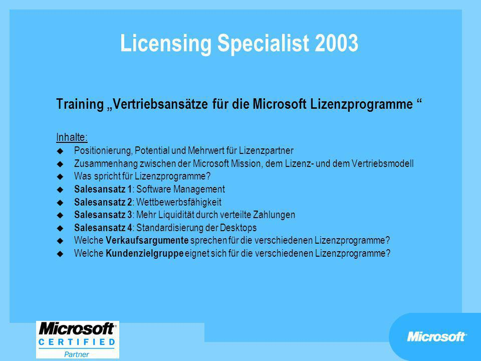 """Licensing Specialist 2003Training """"Vertriebsansätze für die Microsoft Lizenzprogramme Inhalte:"""