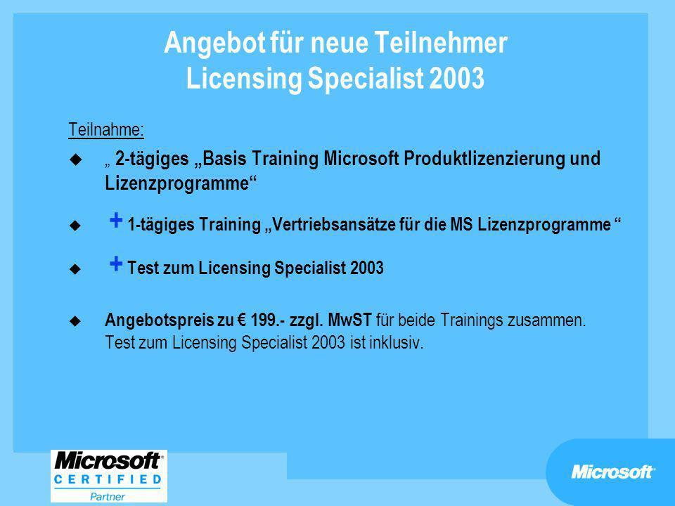 Angebot für neue Teilnehmer Licensing Specialist 2003