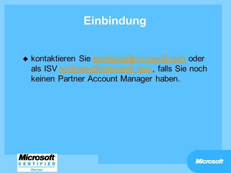 Einbindungkontaktieren Sie tomhaup@microsoft.com oder als ISV andreasr@microsoft.com, falls Sie noch keinen Partner Account Manager haben.
