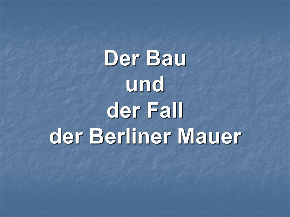 Der Bau und der Fall der Berliner Mauer
