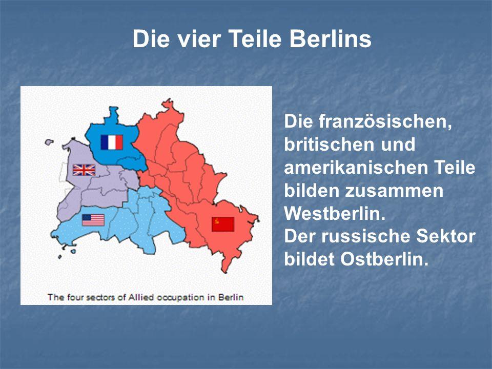 Die vier Teile Berlins Die französischen, britischen und