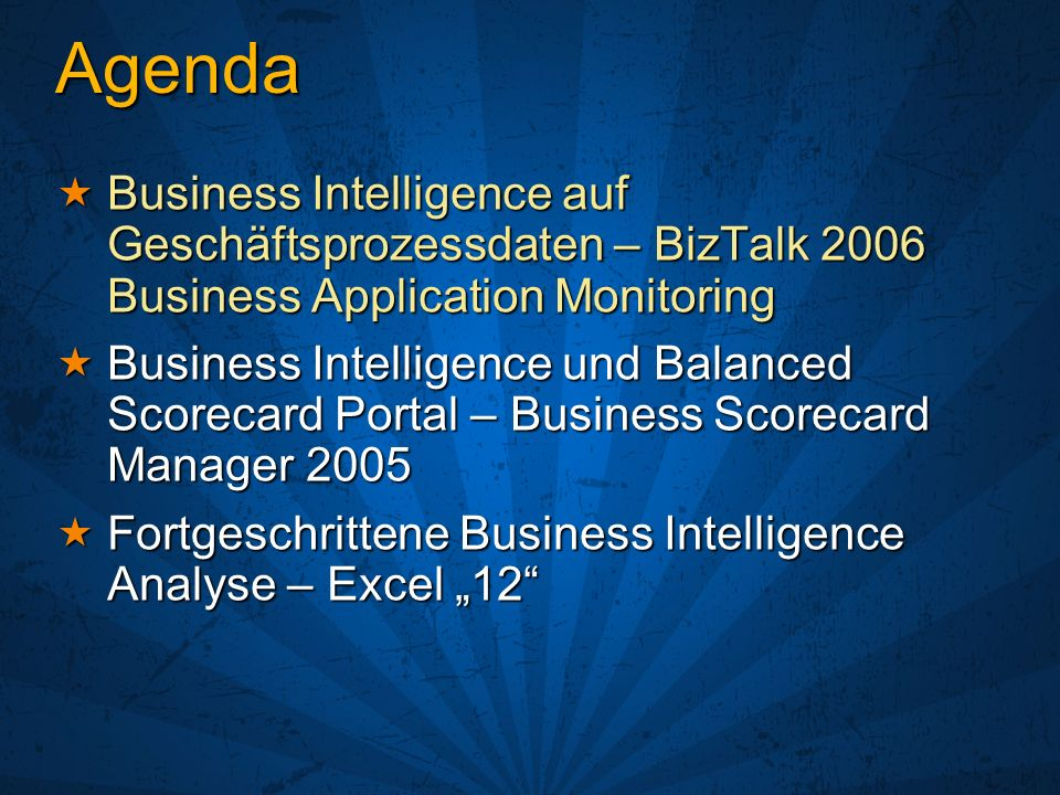 Agenda Business Intelligence auf Geschäftsprozessdaten – BizTalk 2006 Business Application Monitoring.