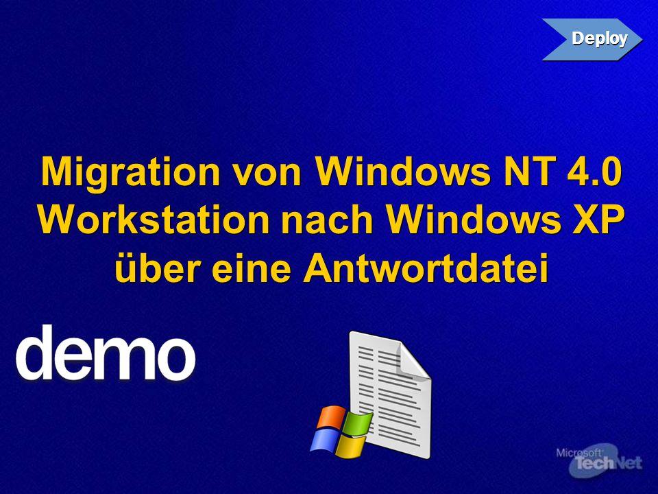 Migration von Clients Deploy. Migration von Windows NT 4.0 Workstation nach Windows XP über eine Antwortdatei.