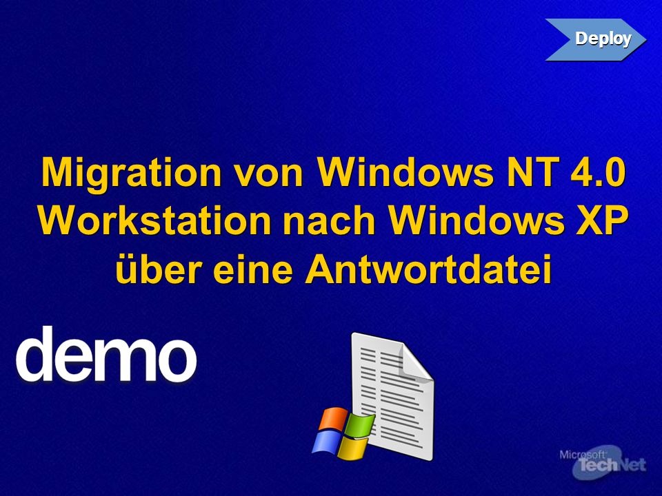Migration von ClientsDeploy. Migration von Windows NT 4.0 Workstation nach Windows XP über eine Antwortdatei.
