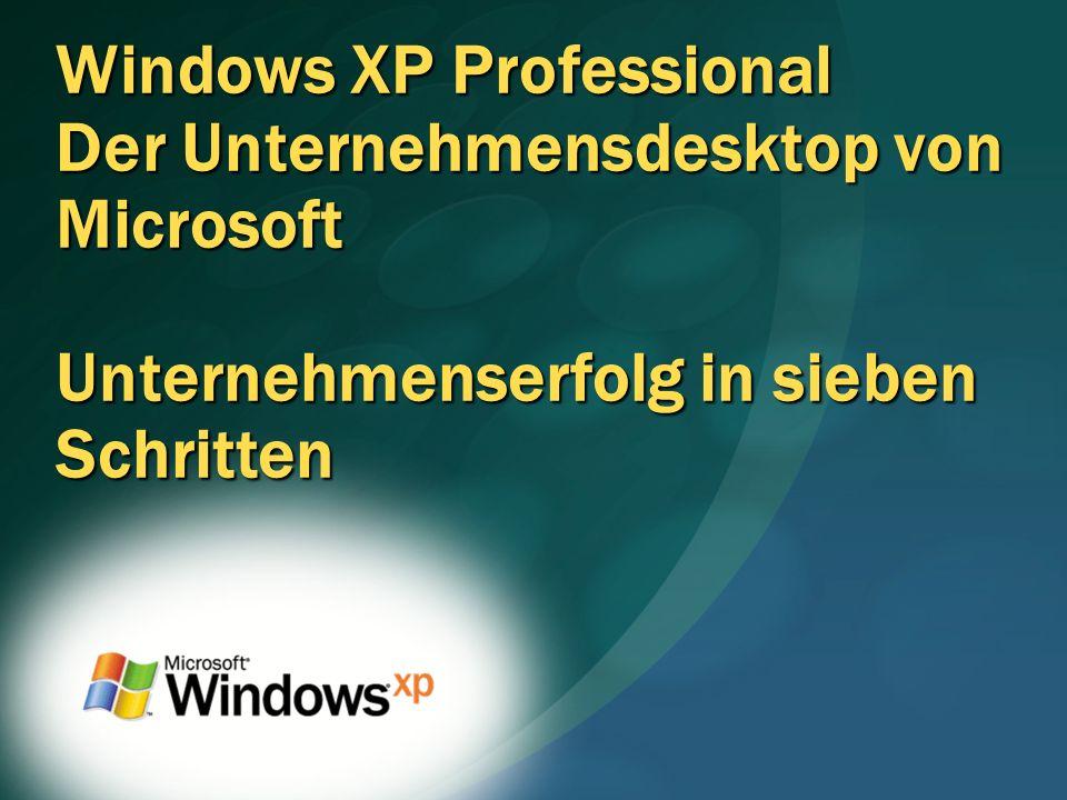 Windows XP Professional Der Unternehmensdesktop von Microsoft Unternehmenserfolg in sieben Schritten
