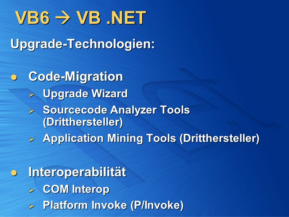 VB6  VB .NET Upgrade-Technologien: Code-Migration Interoperabilität