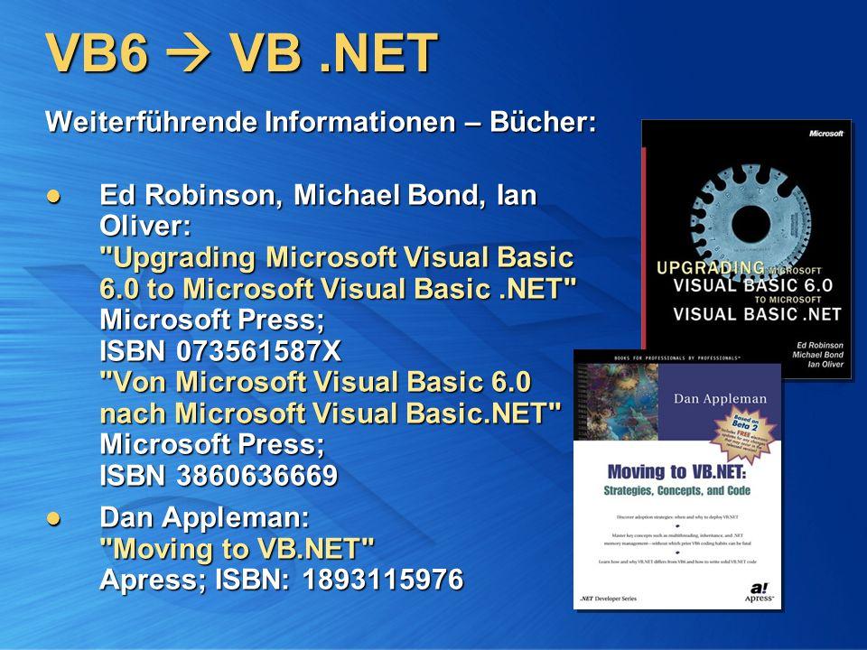 VB6  VB .NET Weiterführende Informationen – Bücher:
