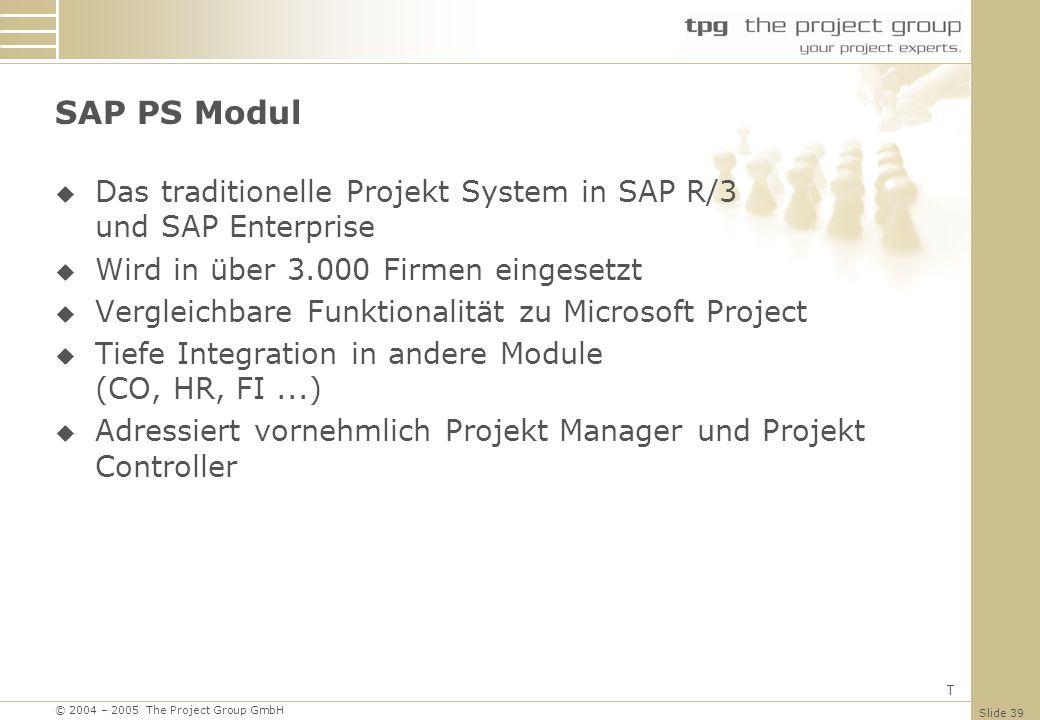 SAP PS Modul Das traditionelle Projekt System in SAP R/3 und SAP Enterprise. Wird in über 3.000 Firmen eingesetzt.