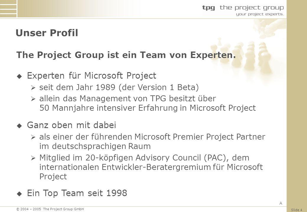 Unser Profil The Project Group ist ein Team von Experten.