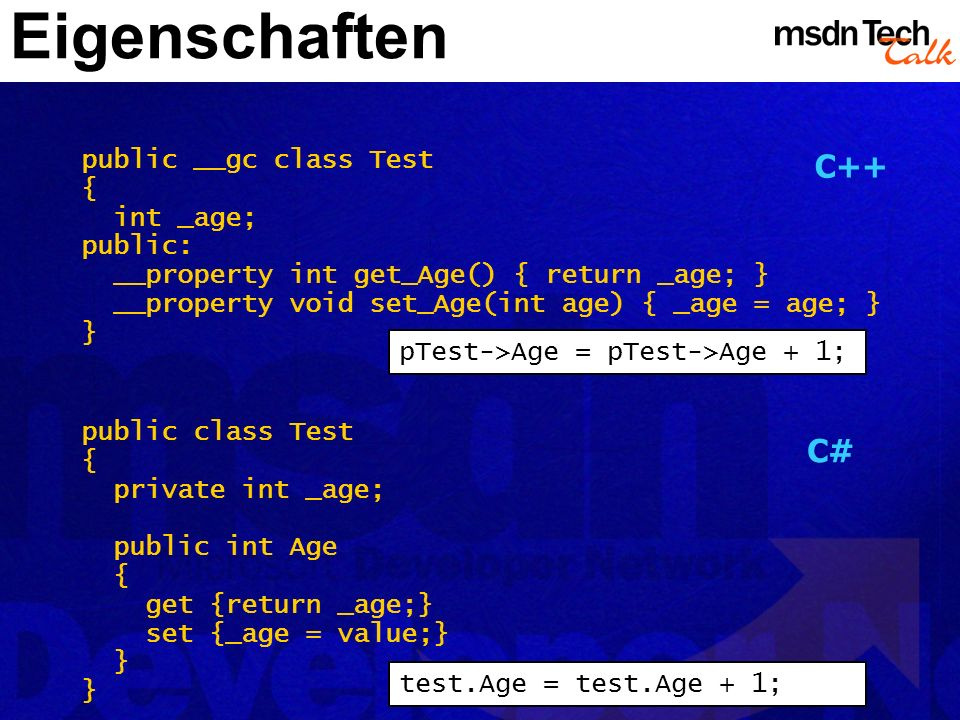 Eigenschaften C++ C# public __gc class Test { int _age; public: